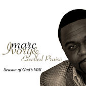 Season Of God's Will by Marc Ivory & Excelled Praise