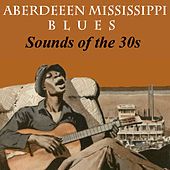 Aberdeeen Mississippi Blues - Sounds Of The 30s by Bukka White