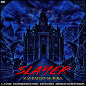 Mandatory Murder (Live) by Slayer