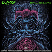 Moral Resilience (Live) by Slayer