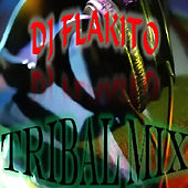 Tribal Mix by DJ Flakito