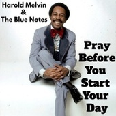 Pray Before You Start Your Day (Inspirational Mixes) by Harold Melvin & The Blue Notes