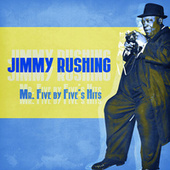 Mr. Five by Five's Hits (Remastered) by Jimmy Rushing