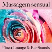 Massagem Sensual: Finest Lounge & Bar Sounds by ALLTID