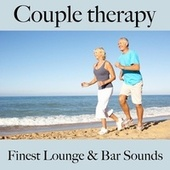 Couple Therapy: Finest Lounge & Bar Sounds by ALLTID