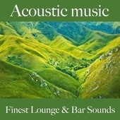 Acoustic Music: Finest Lounge & Bar Sounds by ALLTID