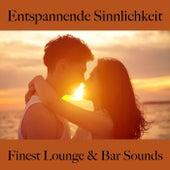 Entspannende Sinnlichkeit: Finest Lounge & Bar Sounds by ALLTID