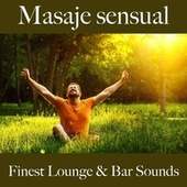 Masaje Sensual: Finest Lounge & Bar Sounds by ALLTID
