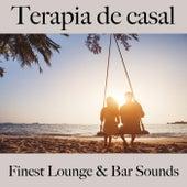 Terapia de Casal: Finest Lounge & Bar Sounds by ALLTID