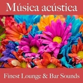 Música Acústica: Finest Lounge & Bar Sounds by ALLTID