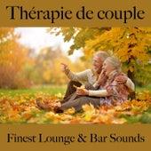 Thérapie de couple: finest lounge & bar sounds by ALLTID