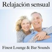 Relajación Sensual: Finest Lounge & Bar Sounds by ALLTID