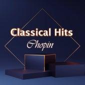 Classical Hits: Chopin by Frédéric Chopin