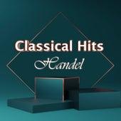 Classical Hits: Handel von George Frideric Handel
