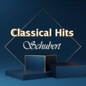 Classical Hits: Schubert by Franz Schubert