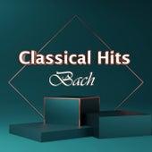 Classical Hits: Bach de Johann Sebastian Bach