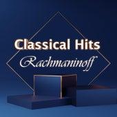 Classical Hits: Rachmaninoff von Sergei Rachmaninov
