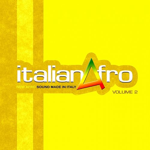 Italianafro, Vol. 2 (New Afro Sound Made in Italy) by Various Artists