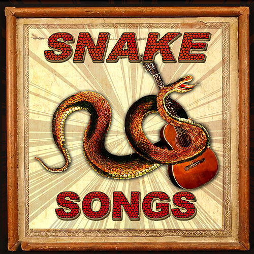 Snake Songs by Various Artists