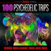 100 Psychedelic Trips - Stoner Rock, Garage Rock, Acid Rock by Various Artists