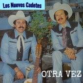 Otra Vez by Los Cadetes De Linares
