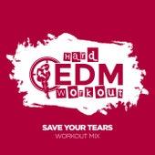 Save Your Tears de Hard EDM Workout