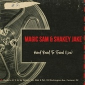 Hard Road to Travel (Live) by Magic Sam