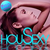 HouSexy: 40 Deep, Funky, Sexy House Tunes (Edition 2) by Various Artists