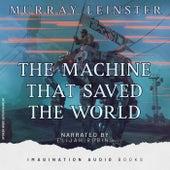 The Machine That Saved The World de Imagination Audio Books