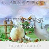 Mother Goose In Prose de Imagination Audio Books