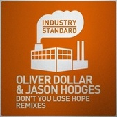 Don't You Lose Hope Remixes by Oliver Dollar