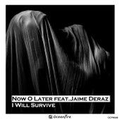 I Will Survive von Now O Later