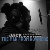 The Man from Nowhere de Jack Shadow
