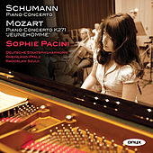 Schumann: Piano Concerto - Mozart: Piano Concerto by Sophie Pacini