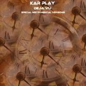 Deja Vu (Special Instrumental Versions) by Kar Play