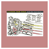 Blow Away Your Troubles by The Cleaners From Venus