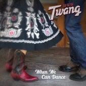 When We Can Dance by www.Twang