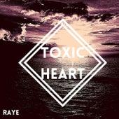 Toxic Heart by Raye