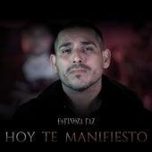 Hoy Te Manifiesto (En Vivo) de Espinoza Paz