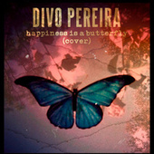 Happiness Is a Butterfly (Cover) de Divo Pereira