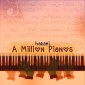 A Million Pianos by Harami