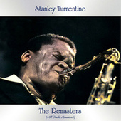 The Remasters (All Tracks Remastered) de Stanley Turrentine