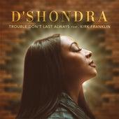 Trouble Don't Last Always de D'Shondra