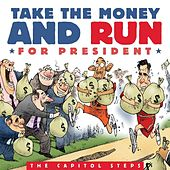 Take the Money and Run for President by Capitol Steps