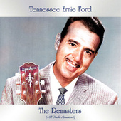 The Remasters (All Tracks Remastered) by Tennessee Ernie Ford