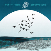 Out in the Middle / Old Love Song von Zac Brown Band