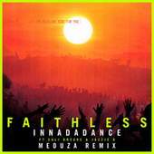 Innadadance (feat. Suli Breaks & Jazzie B) [Meduza Remix] (Edit) de Faithless