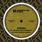 My Journey Into Eternity (Groove Armada Remix) von Dukwa