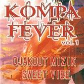 Kompa fever, vol. 1 (Djakout Mizik - Sweet Vibe) by Various Artists