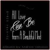 All Love Can Be (Music Inspired by the Film) (From a Beautiful Mind (Piano Version)) von Marco Velocci